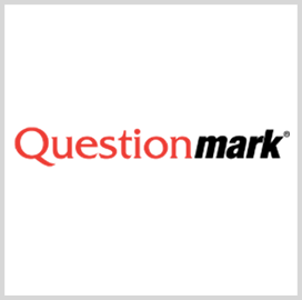 Questionmark's Cloud-Based Assessment Platform Gets FedRAMP OK - top government contractors - best government contracting event