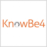 KnowBe4 Cybersecurity Training Platform Gets FedRAMP Approval - top government contractors - best government contracting event