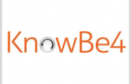 KnowBe4 Cybersecurity Training Platform Gets FedRAMP Approval