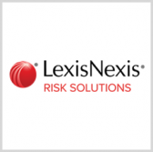 LexisNexis Risk Solutions Adds Andrew McClenahan to Federal Gov't Solutions Team; Haywood Talcove Quoted - top government contractors - best government contracting event