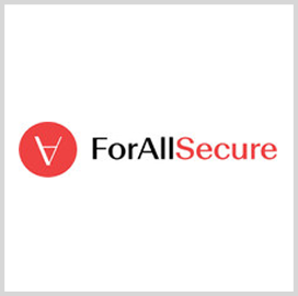 DoD Taps ForAllSecure to Implement Software Security Tool Across Military - top government contractors - best government contracting event