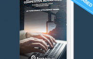 "Open Source Intelligence Report -- ArchIntel's Latest White Paper: ""Leveraging OSINT for Competitive Advantage"""