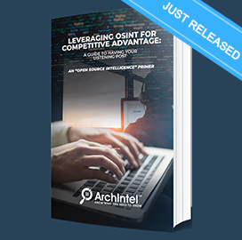 """Open Source Intelligence Report -- ArchIntel's Latest White Paper: """"Leveraging OSINT for Competitive Advantage"""" - top government contractors - best government contracting event"""