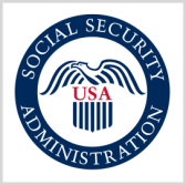 SSA Issues RFI on Customer Credential, Access Mgmt Platforms - top government contractors - best government contracting event