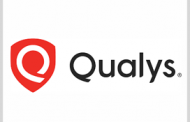 Qualys Offers Remote Endpoint Security Platform to Federal Agencies