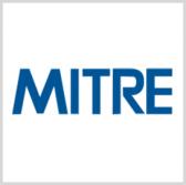 Mitre Establishes Lab to Explore Autonomous Vehicles; Chris Hill, Zachary LaCelle Quoted - top government contractors - best government contracting event