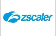 Zscaler's Cloud-Based Web Gateway Reaches FedRAMP 'In Process' Phase; Drew Schnabel, Stephen Kovac Quoted