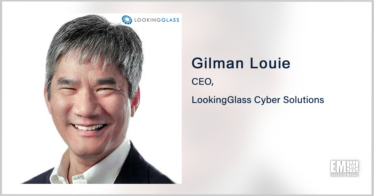 LookingGlass to Provide DOD With Cyber Threat Intell, Analytics Tool; Gilman Louie Quoted - top government contractors - best government contracting event