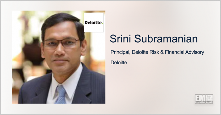 Deloitte Shares Cyber Threat Data With State, Local Agencies; Srini Subramanian Quoted - top government contractors - best government contracting event