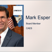 Former Defense Secretary Mark Esper Joins CAES Board of Directors; Mike Kahn Quoted - top government contractors - best government contracting event