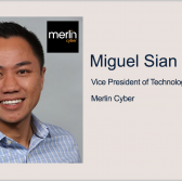 New Merlin Resource Center Aims to Help Agencies Meet Cybersecurity EO Objectives; Miguel Sian Quoted - top government contractors - best government contracting event