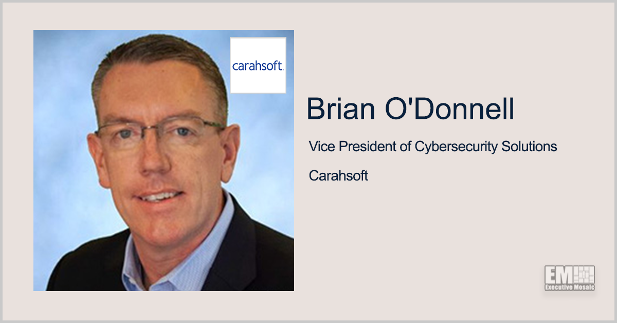 Q&A With Brian O'Donnell, VP of Cybersecurity Solutions for Carahsoft Discussing CMMC Compliance, Security Vendors - top government contractors - best government contracting event