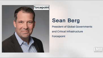 Forcepoint to Acquire Cybersecurity Company Deep Secure; Sean Berg Quoted - top government contractors - best government contracting event