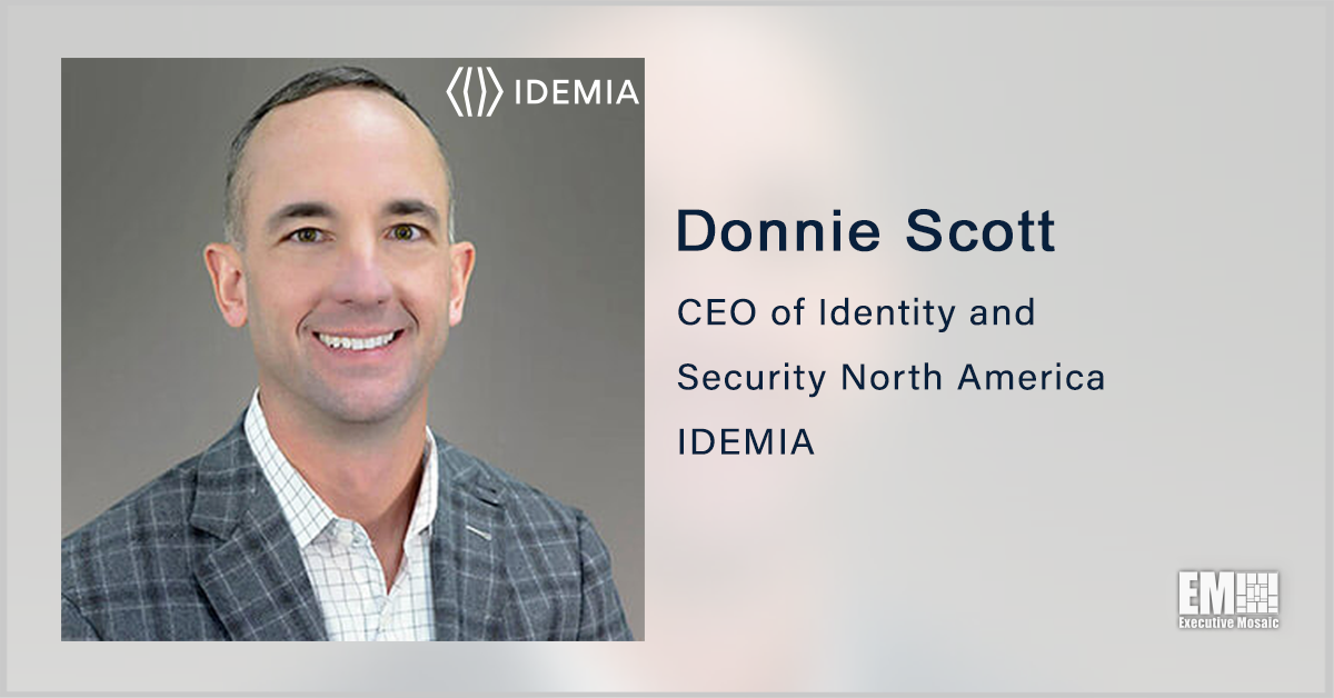 Donnie Scott: IDEMIA to Advance Work on Digital Identity, Contactless Biometrics - top government contractors - best government contracting event