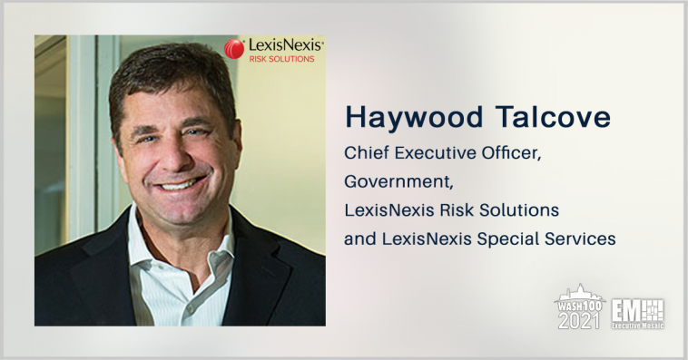 LexisNexis Special Services Lands Spot on $1.2B BPA for DOL Unemployment Claim Verification Process Support; Haywood Talcove Quoted - top government contractors - best government contracting event