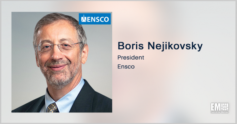 Boris Nejikovsky on Ensco's New Business Groups, SVP Promotions - top government contractors - best government contracting event