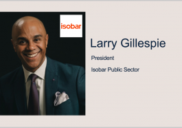 Isobar Public Sector Announces New Chief Growth Officer, VP Hires; Larry Gillespie Quoted - top government contractors - best government contracting event