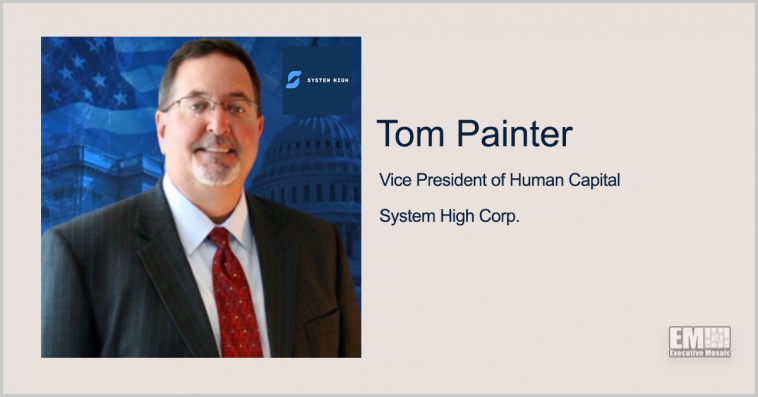 Former DIA Exec Tom Painter Named System High's Human Capital VP - top government contractors - best government contracting event
