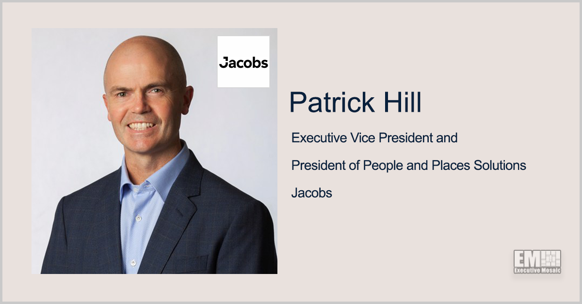 Patrick Hill Named President of Jacobs People & Places Solutions Business; Bob Pragada Quoted - top government contractors - best government contracting event