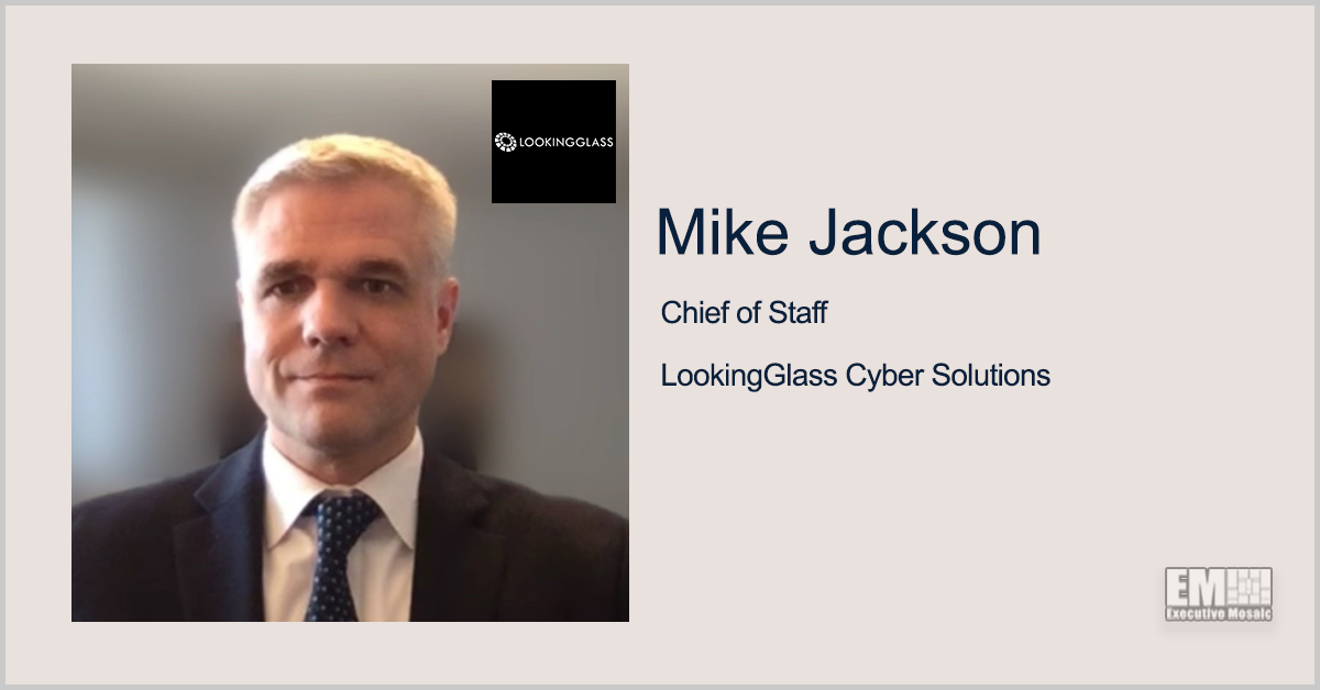 Former Government AI Official Mike Jackson Joins LookingGlass as Chief of Staff