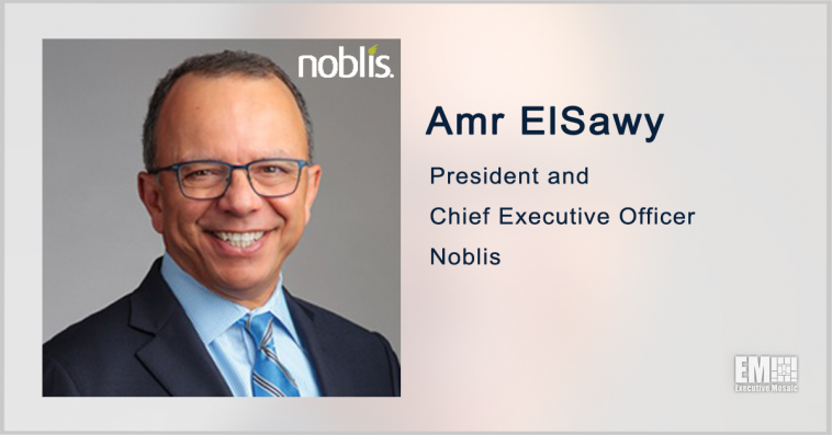 Noblis Seeks to Automate Federal Processes With Digital Platforms Suite; Amr ElSawy Quoted - top government contractors - best government contracting event