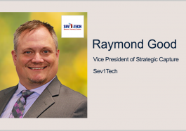 GovCon Industry Vet Raymond Good Named Sev1Tech Strategic Capture VP; Robert Lohfeld Quoted - top government contractors - best government contracting event