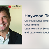 Haywood Talcove: Kantara Certification Validates LexisNexis Risk Solutions Platform for Fraud Prevention - top government contractors - best government contracting event