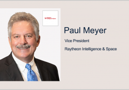 Raytheon's Sensor Model for Future Space Force Satellite Completes Critical Design Review; Paul Meyer Quoted - top government contractors - best government contracting event