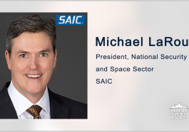 SAIC Reports $664M in Q2 FY22 Intelligence, Space Contract Wins; Michael LaRouche Quoted - top government contractors - best government contracting event