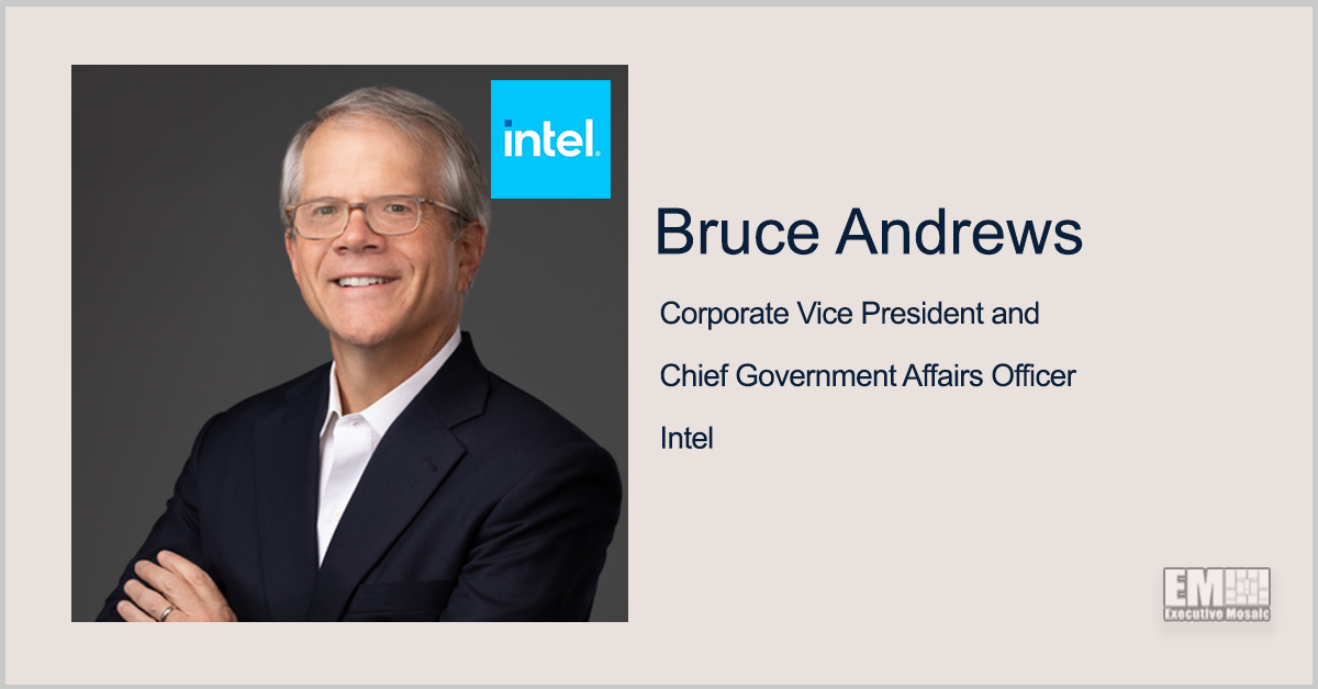Bruce Andrews Named Intel Corporate VP, Chief Government Affairs Officer; Pat Gelsinger Quoted - top government contractors - best government contracting event