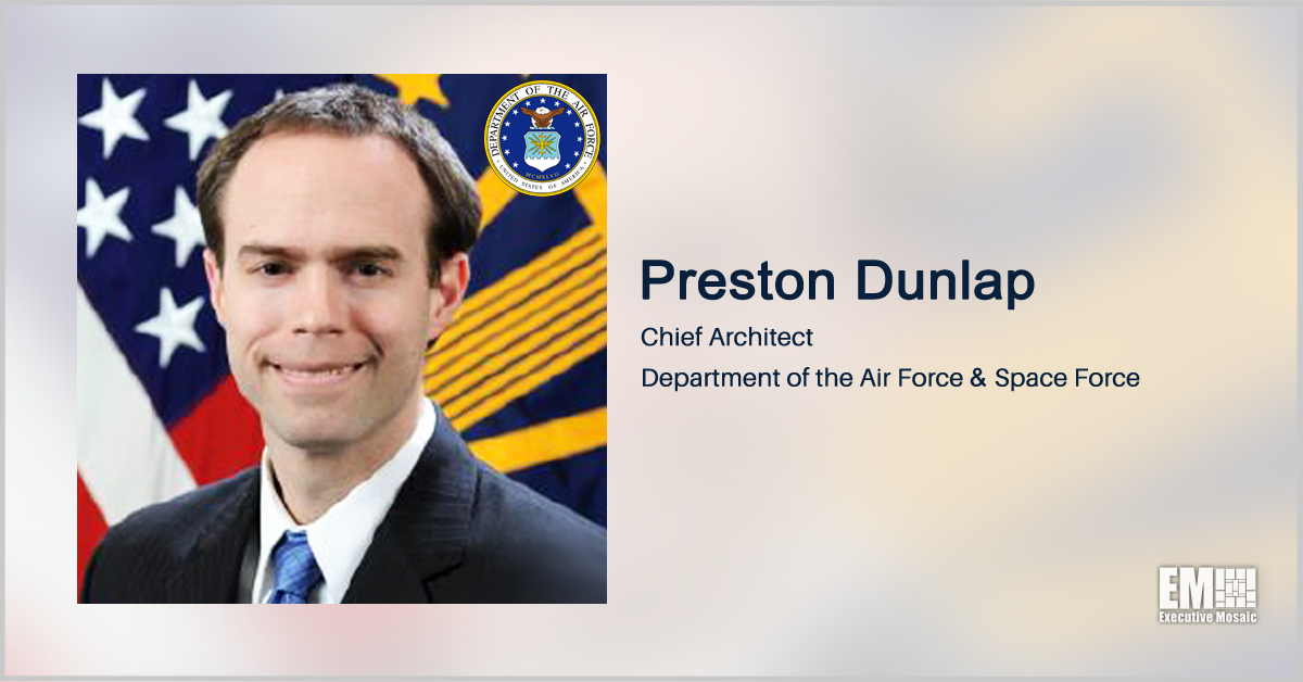 Q&A Session With Preston Dunlap, Chief Architect for the Air Force and Space Force, Explores First Phase of JADC2 Delivery - top government contractors - best government contracting event
