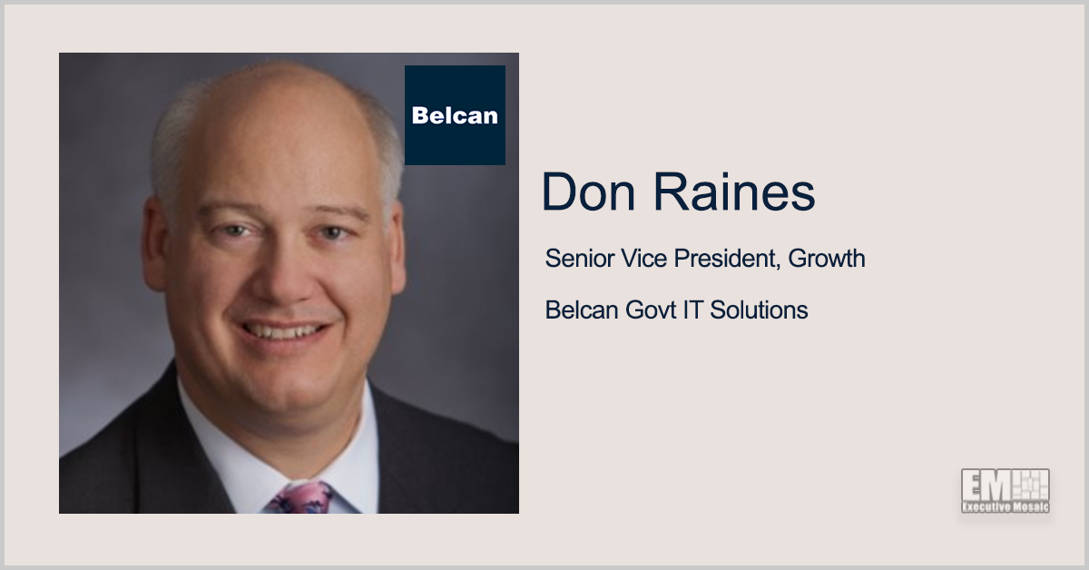 Don Raines Joins Belcan Government IT Business as Growth SVP - top government contractors - best government contracting event