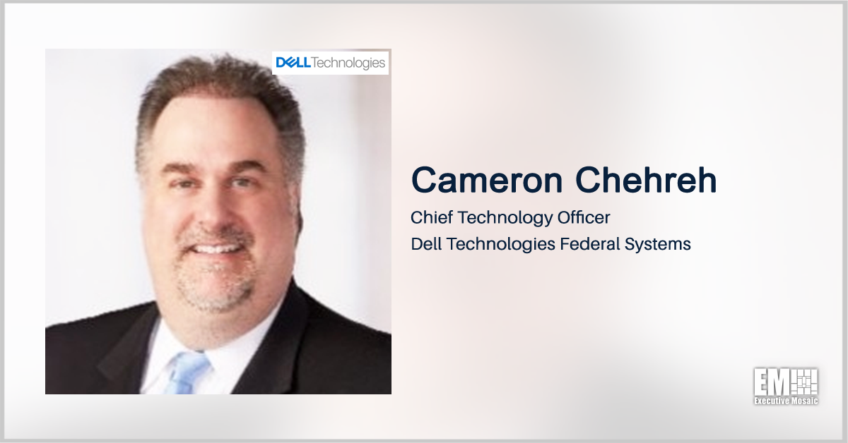 Dell's Cameron Chehreh Calls on Agencies to Create Digital Workplace, Launch Employee Reskilling Programs - top government contractors - best government contracting event