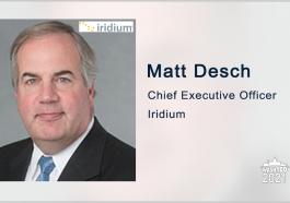 Iridium's Matt Desch on LEO Network Innovation, M&A Activity in Satellite Industry - top government contractors - best government contracting event