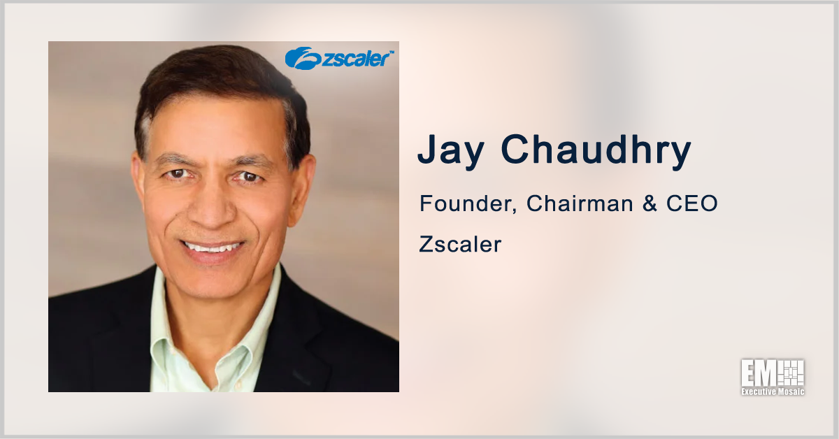 Jay Chaudhry on Zscaler's Federal Market Performance, Cybersecurity Executive Order - top government contractors - best government contracting event