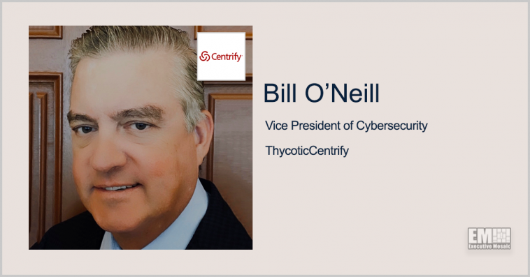 Executive Spotlight: Bill O'Neill, VP of Public Sector for ThycoticCentrify - top government contractors - best government contracting event