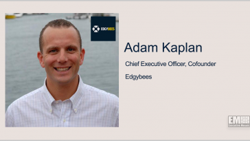 Edgybees Welcomes 3 New Advisory Board Members; Adam Kaplan Quoted - top government contractors - best government contracting event