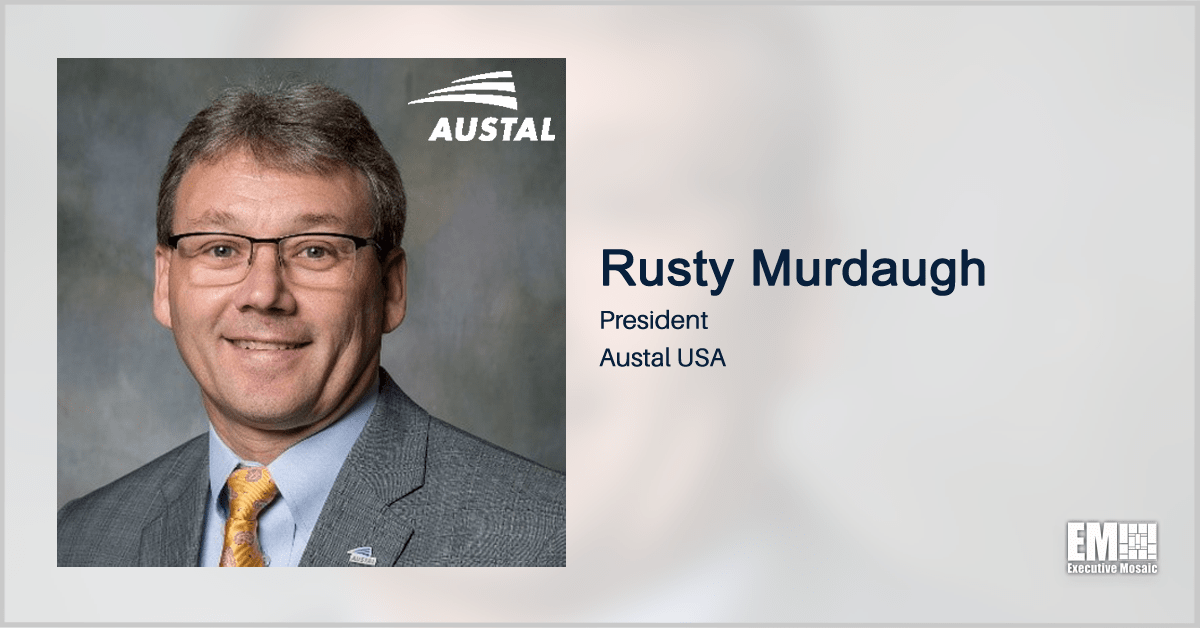Austal USA CFO Rusty Murdaugh Promoted to President - top government contractors - best government contracting event