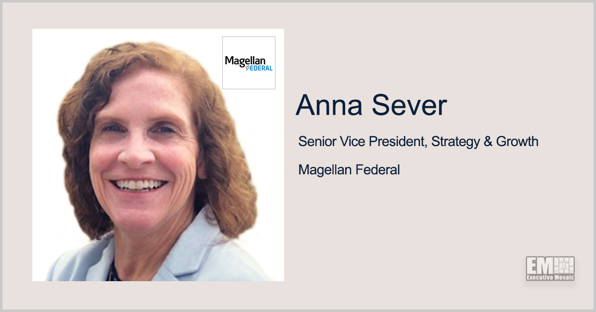 Anna Sever Named Magellan Federal's Strategy & Growth SVP; Oscar Montes Quoted