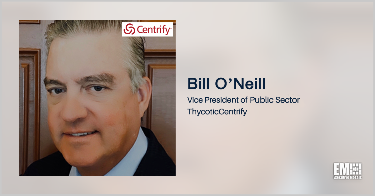 ThycoticCentrify's Bill O'Neill: Government Should Work Cohesively to Protect Critical Infrastructure