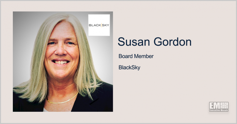 IC Vet Susan Gordon Named to BlackSky's Board of Directors; Brian O'Toole Quoted - top government contractors - best government contracting event