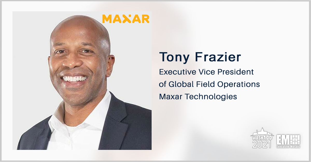 Maxar Invests in WorldView Legion Satellite Constellation; Tony Frazier Quoted