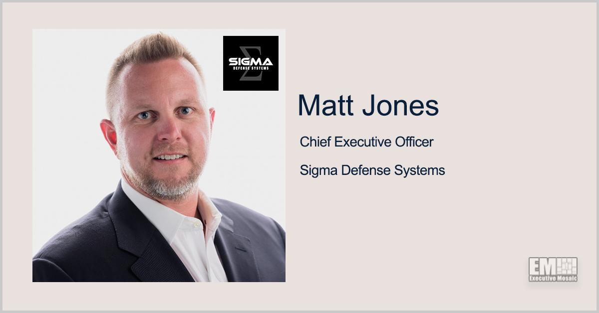 Sigma Defense Names Matt Jones as CEO,  John Wilcox as Executive Board Chair