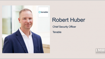 Tenable's Vulnerability Management Tool Gets FedRAMP Authorization; Robert Huber Quoted - top government contractors - best government contracting event