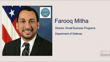 Farooq Mitha on DOD Efforts to Address Small Business Challenges in Defense Marketplace - top government contractors - best government contracting event
