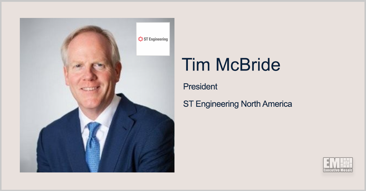 Former Raytheon Exec Timothy McBride Named President of ST Engineering's US Arm - top government contractors - best government contracting event