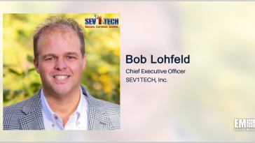 Space Force Selects Sev1Tech for Data Transport Prototype Development Effort; Robert Lohfeld Quoted - top government contractors - best government contracting event