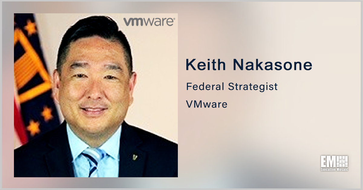 Executive Spotlight: Keith Nakasone, Federal Strategist for VMWare; Former GSA Deputy Assistant Commissioner - top government contractors - best government contracting event