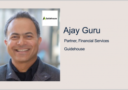 Ajay Guru Joins Guidehouse Financial Services to Help Drive Fraud Tech Service Efforts - top government contractors - best government contracting event